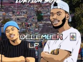 ALBUM: Loktion Boyz – December Fakaza Music Download