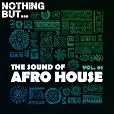 Nothing But… The Sound of Afro House, Vol. 01 Mp3 Download