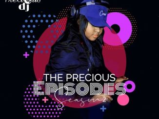 Precious DJ – The Precious Episodes, Season 2 Mp3 Download