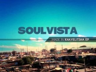 SoulVista – Made In Khayelitsha EP