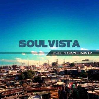 SoulVista – Made In Khayelitsha EP