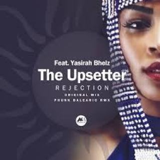 The Upsetter – Rejection Ft. Yasirah Bhelz Mp3 Download