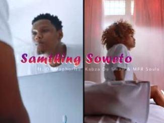 Samthing Soweto – AmaDM Ft. DJ Maphorisa, Kabza De Small & MFR Souls Fakaza