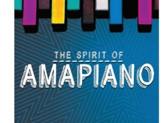 ALBUM: Various Artistes – The Spirit of Amapiano Mp3 Download
