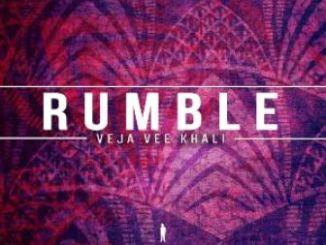 Veja Vee Khali – Rumble (Afro Beat Mix) Fakaza Download