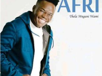 Afri - Ngiyashada fakaza download