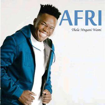 Afri - Ngiyashada fakaza download