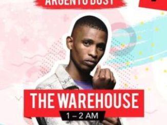 Argento Dust – YFM The Warehouse 1Hour Mix Fakaza 2020 Download