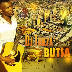 Ep: Dj Tukza – Butsa Mp3 Download