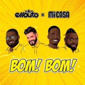 Ellputo & Mi Casa – Bom Bom Fakaza Mp3 Download