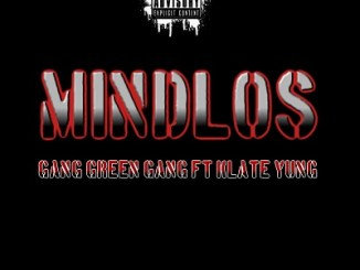ang Green Gang ft Klate Yung – Mindlos Mp3 Download