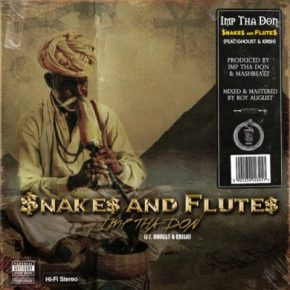 IMP Tha Don ft Ghoust & Krish – $nakes And Flute$ Mp3 Download
