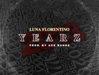 Luna Florentino – Yearz Fakaza Download