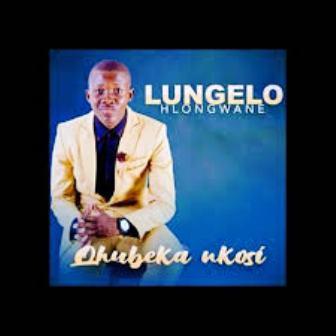 Lungelo Hlongwane – Qhubeka Nkosi Mp3 Download