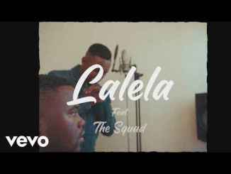 Video: MFR Souls – Lalela ft. The Squad Mp3 Download