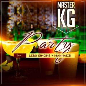 Master KG – Party (feat. Makhadzi & Lebo Simons) Mp3 Download