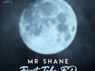 EP: Mr Shane – First Take Mp3 Download