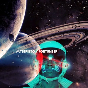 EP: Mtsepisto – Fortune Mp3 Download