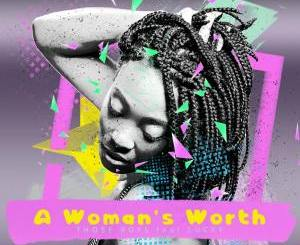 EP: Those Boys feat. Lucky – A Woman's Worth Mp3 Download