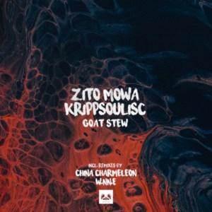 Zito Mowa & Krippsoulisc – Goat Stew (China Charmeleon Remix) Mp3 Download