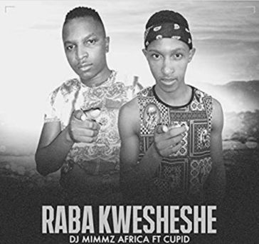 Dj Mimmz Africa – Raba Kwesheshe ft. Cupid Mp3 Download