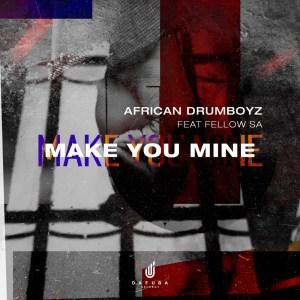 Download Mp3 African Drumboyz – Make You Mine Ft. Fellow SA
