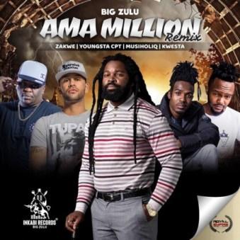 Download Mp3 Big Zulu – Ama Million (Remix) Ft. Zakwe, YoungSta CPT, MusiholiQ & Kwesta