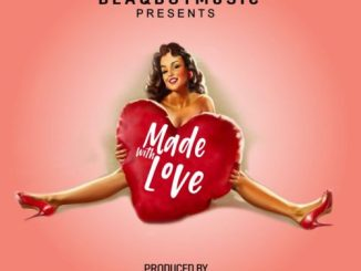 Blaqboy Music Presents – Made With Love Mp3 Download