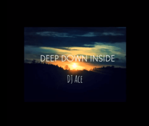 Download Mp3 DJ Ace Deep Down inside