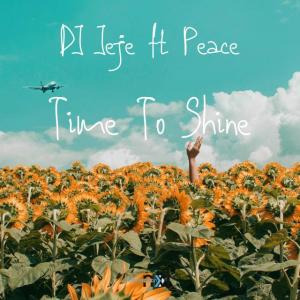 DJ Jeje – Time To Shine (feat. Peace) Mp3 Download