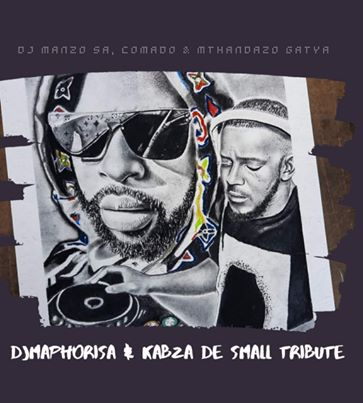 Download Mp3 DJ Manzo, Comado & Mthandazo Gatya – Kabza De Small & DJ Maphorisa Tribute
