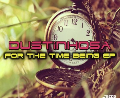 Download EP: EP: DustinhoSA – For The Time Zip