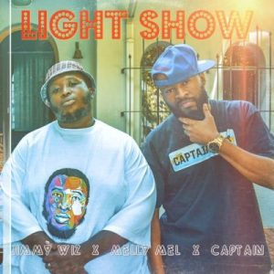 Jimmy Wiz Ft. Melly Mel & Captain FS – Light Show Mp3 Download