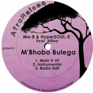 Download Mp3 Ma-B & HyperSOUL-X, Alfina – M'Bhobo Bulega (Main V-HT Mix)