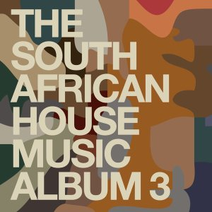 VA – The South African House Music Album 3 Mp3 Download