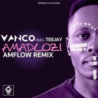 Vanco & TeeJay – Amadlozi (AMFlow Remix) Fakaza Mp3 Dwonload