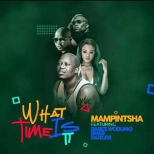 Download Mp3 Mampintsha – What Time Is It Ft. Babes Wodumo, Bhar & Danger