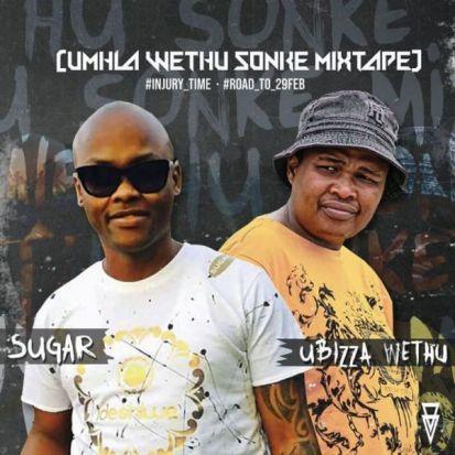 Sugar x Ubizza Wethu – uMhla Wethu sonke Mixtape Mp3 Download