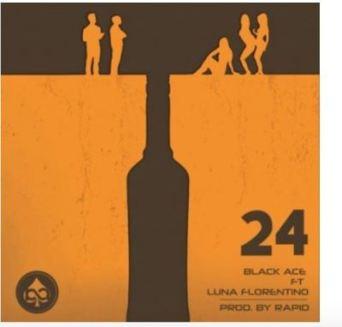 Download Mp3 Black Ace – 24 Ft. Luna Florentino