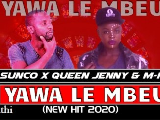 Download Mp3 DJ Sunco, Queen Jenny & MKay – Yawa Le Mbeu