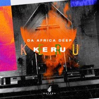 Da Africa Deep – Kerubo (Club Mix) Mp3 Download Fakaza