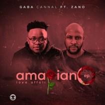 Download Ep Zip Gaba Cannal – AmaPiano Love Affair Ft. Zano