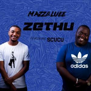 Download Mp3 Mazz & Luee – Zethu Ft. Scucu