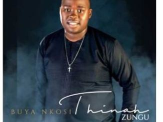 Thinah Zungu – Buya Nkosi Mp3 Download