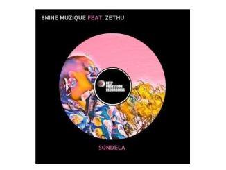 8nine Muzique Ft. Zethu – Sondela Mp3 Download