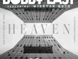 Bobby East Ft. Winston Moyo – Heaven Mp3 Download