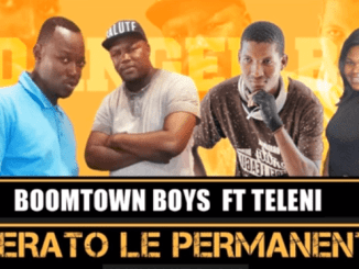Download Mp3: Boomtown Boys(Danger boys) – Lerato Le Permanent Ft. Teleni
