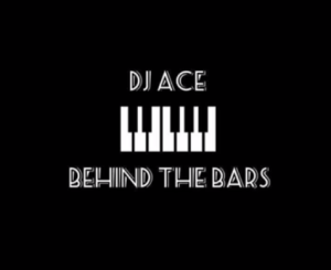 DJ Ace – Behind the bars (Slow Jam)