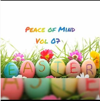 DJ Ace - Peace of Mind Vol 07 (Easter Special Mix)