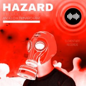 Download Mp3: DJ Angelo & Twinaro Fam – Hazard Ft. Musa Keys
